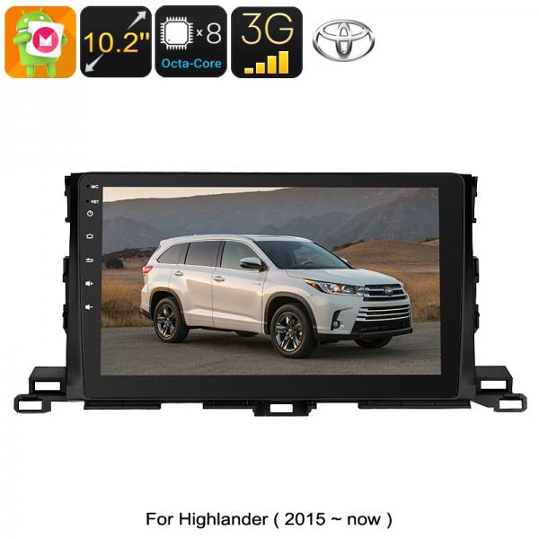 One DIN Car Media Player - For Toyota Highlander, Android 6.0, WiFi, 3G, CAN BUS, 10.2 Inch Display, GPS, Octa-Core CPU