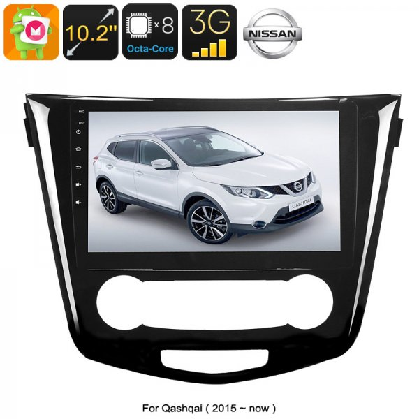 One DIN Android Media Player - For Nissan Qashqai, 10.2 Inch, Android 6.0, WiFi, 3G Support, GPS, Octa-Core, 2GB RAM, GPS